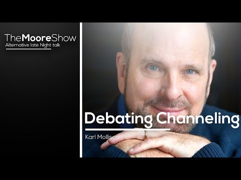 Debating The Current Channeling phenomenon With Channeler Karl Mollison