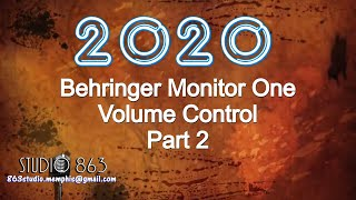 Behringer Monitor One Volume Control Part II