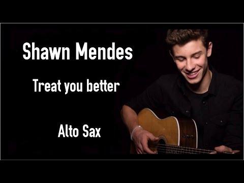 Shawn Mendes - Treat You Better | Alto Sax