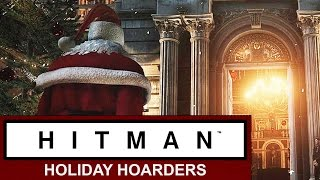 Hitman (2016) Walkthrough | Holiday Update: Holiday Hoarders