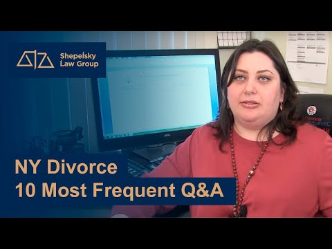 NY Divorce 10 Most Frequent Q&A - Shepelsky Law