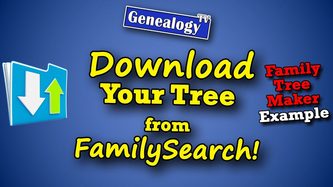 Download How to Download Your Family Tree from FamilySearch.org