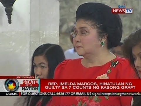 SONA: Rep. Imelda Marcos, hinatulan ng guilty sa 7 counts ng kasong graft
