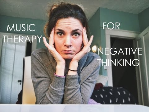 Music Therapy For Negative Thinking (Lyric Analysis)