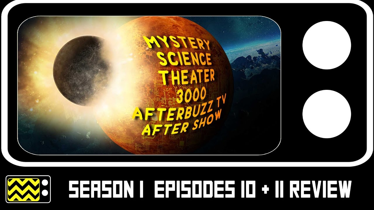 Download Mystery Science Theatre 3000 Season 1 Episodes 10 & 11 Review & After Show | AfterBuzz TV
