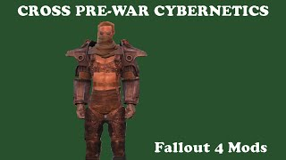 Fallout 4 Mods - CROSS Pre-War Cybernetics