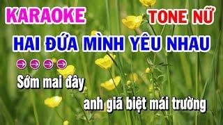 Karaoke | Hai Đứa Mình Yêu Nhau | Nhạc Sống Tone Nữ | Karaoke Thanh Hải