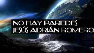 No Hay Paredes - Jesús adrián romero