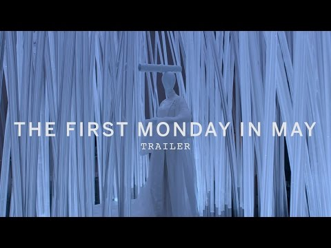 THE FIRST MONDAY IN MAY Trailer | New Release 2016