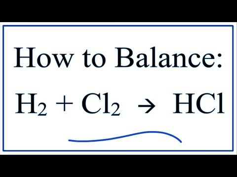 How To Balance H2 + Cl2 → HCl