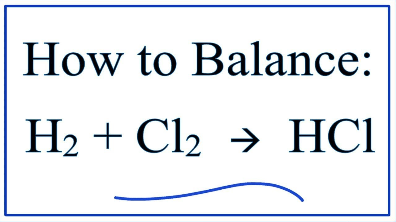 How To Balance H2   Cl2  U2192 Hcl