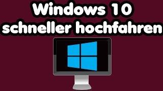 Windows 10 schneller hochfahren   Computer schneller hochfahren lassen