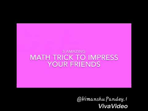 3 Amazing math tricks that will blow your friends minds