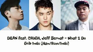 #dean #what2do #clubeskimo dean feat. crush, jeff bernat – what 2 do [with indo trans]