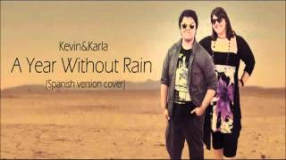 Kevin Karla & La Banda - A Year Without Rain (Spanish Version Cover)