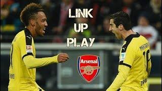 Pierre-Emerick Aubameyang & Henrikh Mkhitaryan | Link-Up Play | Goals & Assists | Welcome to Arsenal