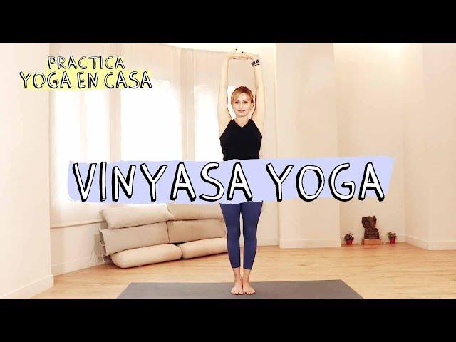 Practica Yoga en Casa ┊ Clase de Vinyasa ⚘ Asanas de pie
