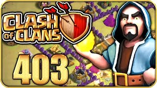 CLASH of CLANS Part 403: CK-Angriff & fehlende Angriffe...