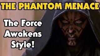 The Phantom Menace (1999) Trailer - The Force Awakens Style