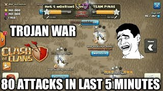 CLASH OF CLANS- 80 ATTACKS IN LAST 5 MINUTES😱😱😱.TROJAN WAR...😍😍😍