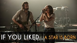 FIVE Films to Watch If You Liked... A Star is Born