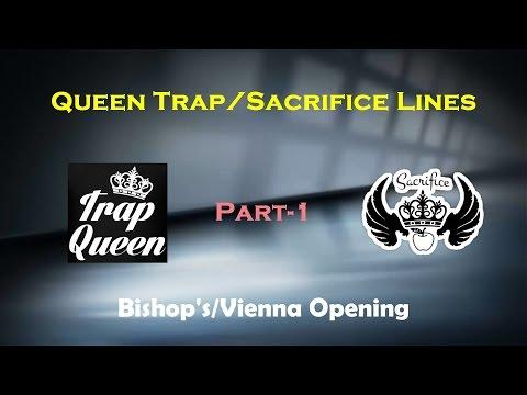 Queen Trap/Sac Lines - 1 (Bishop's/Vienna Opening)