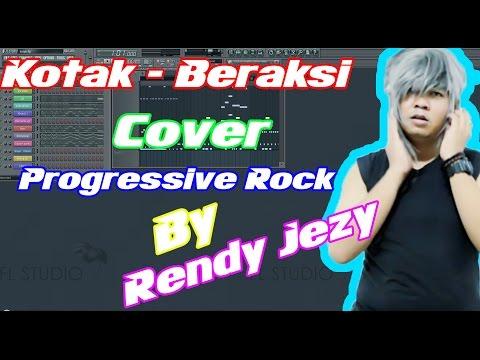 Kotak - Beraksi Cover Progressive Rock (Versi FL Studio) By Rendy Jezy