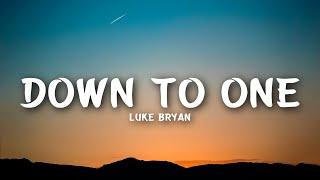Luke Bryan - Down To One (Lyrics)