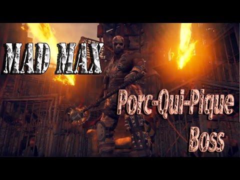 Mad Max - Camp de Caïd - Porc-Qui-Pique - Boss - PS4