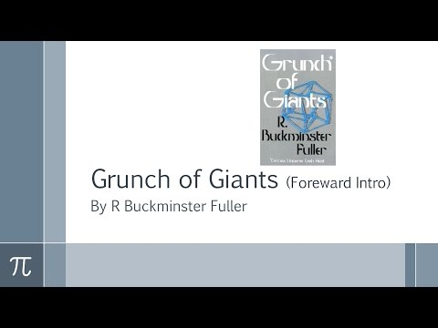 Grunch of Giants by R Buckminster Fuller -  Foreward Intro Chapter (Part 1 of 7)