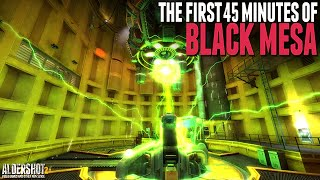 The First 45 Minutes of Black Mesa: Let
