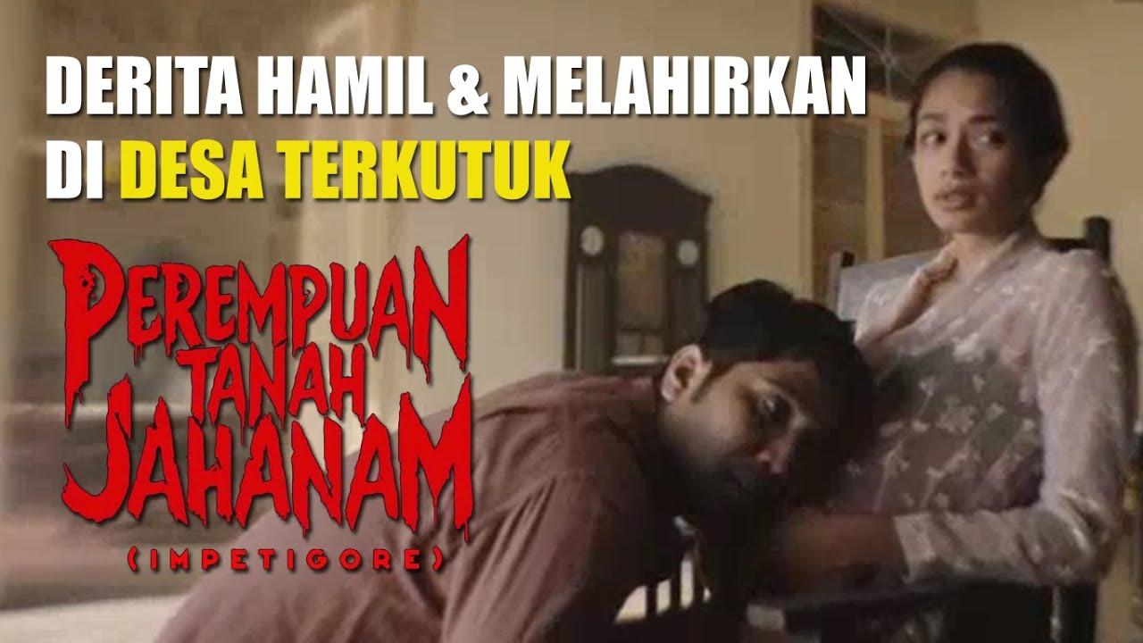 DESA TERKUTUK UNTUK IBU HAMIL MELAHIRKAN - PEREMPUAN TANAH JAHANAM (2019)