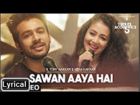 Sawan Aaya Hai Song with lyrics | Tony Kakkar & Neha Kakkar⁠⁠⁠⁠