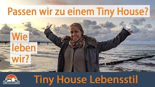 Wie Leben Wir? - Der Richtige Lebensstil Für Unser Tiny House | Tiny House Tour