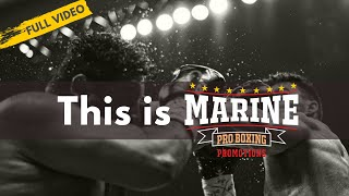 This is Marine Pro Boxing ...