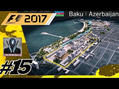 F1 2017: Mode Carrière: Baku Azerbaijan Essais Libre & Qualif. #15
