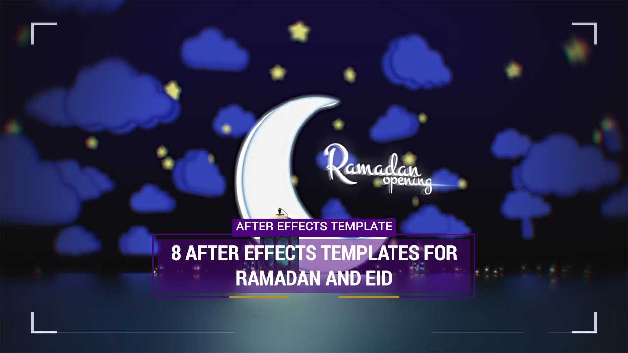 8 After Effects Templates For Ramadan And Eid Youtube
