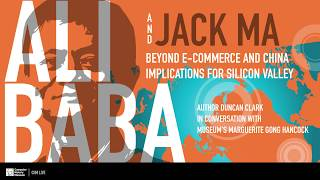 Alibaba and Jack Ma: Beyond E-commerce and China—Implications for Silicon Valley