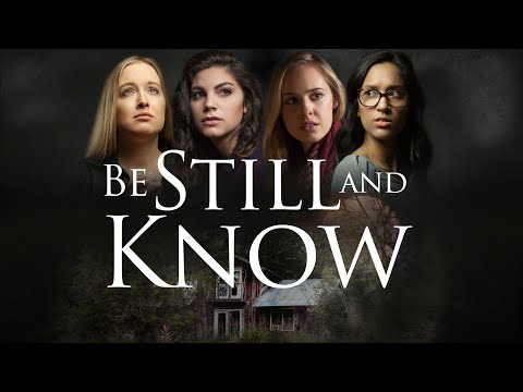 Be Still And Know - Full Movie