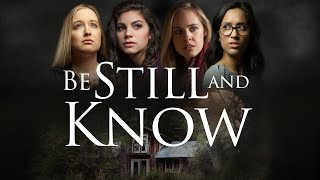 Be Still And Know (2019) | Full Movie | Kelsey Steele | Elizabeth Potthast | Kelly Bartram