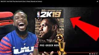 NBA 2k19 REACTION! LEBRON JAMES IS THE COVER ATHLETE! HOW COULD THEY HAVE KNOWN!