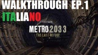 Metro 2033 - Redux Walkthrough Ep. 1 - Italiano - ita - By Volscente HD