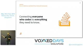 Building & Leveraging Your Internal Developer Community - Voxxed Days Singapore 2019