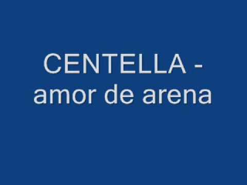 CENTELLA - Amor De Arena