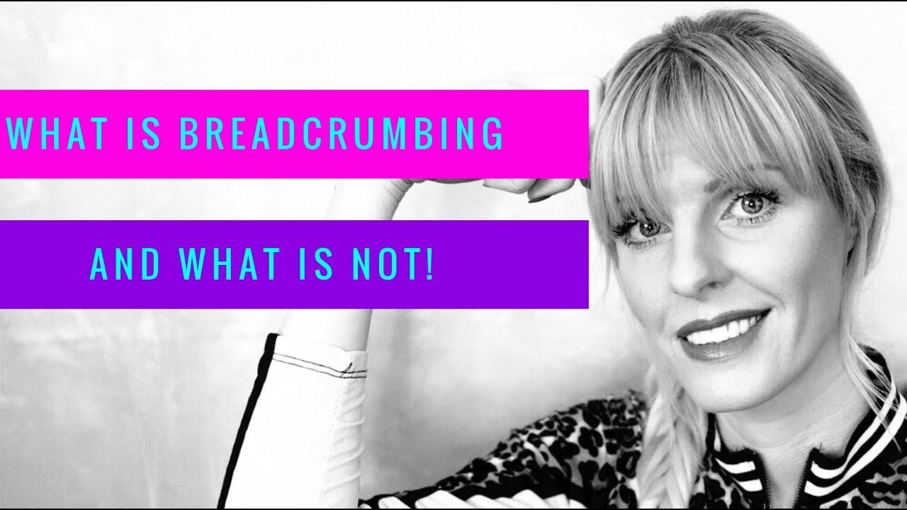 What is breadcrumbing