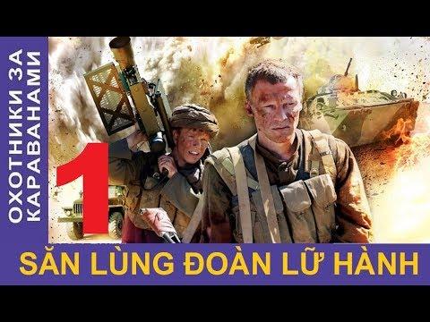 Săn lùng đoàn lữ hành – Tập 1 | Phim chiến tranh Afghanistan | Star Media (2010)
