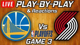 Warriors vs Trail Blazers Game 3 | Live Play-By-Play & Reactions