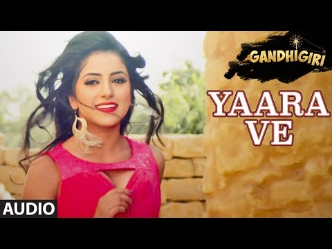 YAARA VE Full Audio Song | Gandhigiri | Ankit Tiwari, Sunidhi Chauhan | T-Series