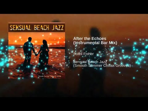 Sensual Beach Jazz - Smooth Summer Cafe Chillax Grooves 2019 - Spa Relax Lovers Del Mar ▶Chill2Chill