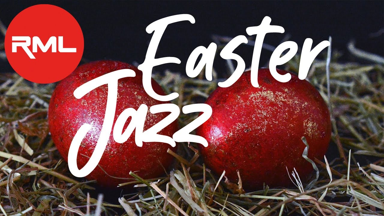 Happy EASTER Jazz Music Playlist | Amazing JAZZ Instrumental Music for Easter, Holiday ...